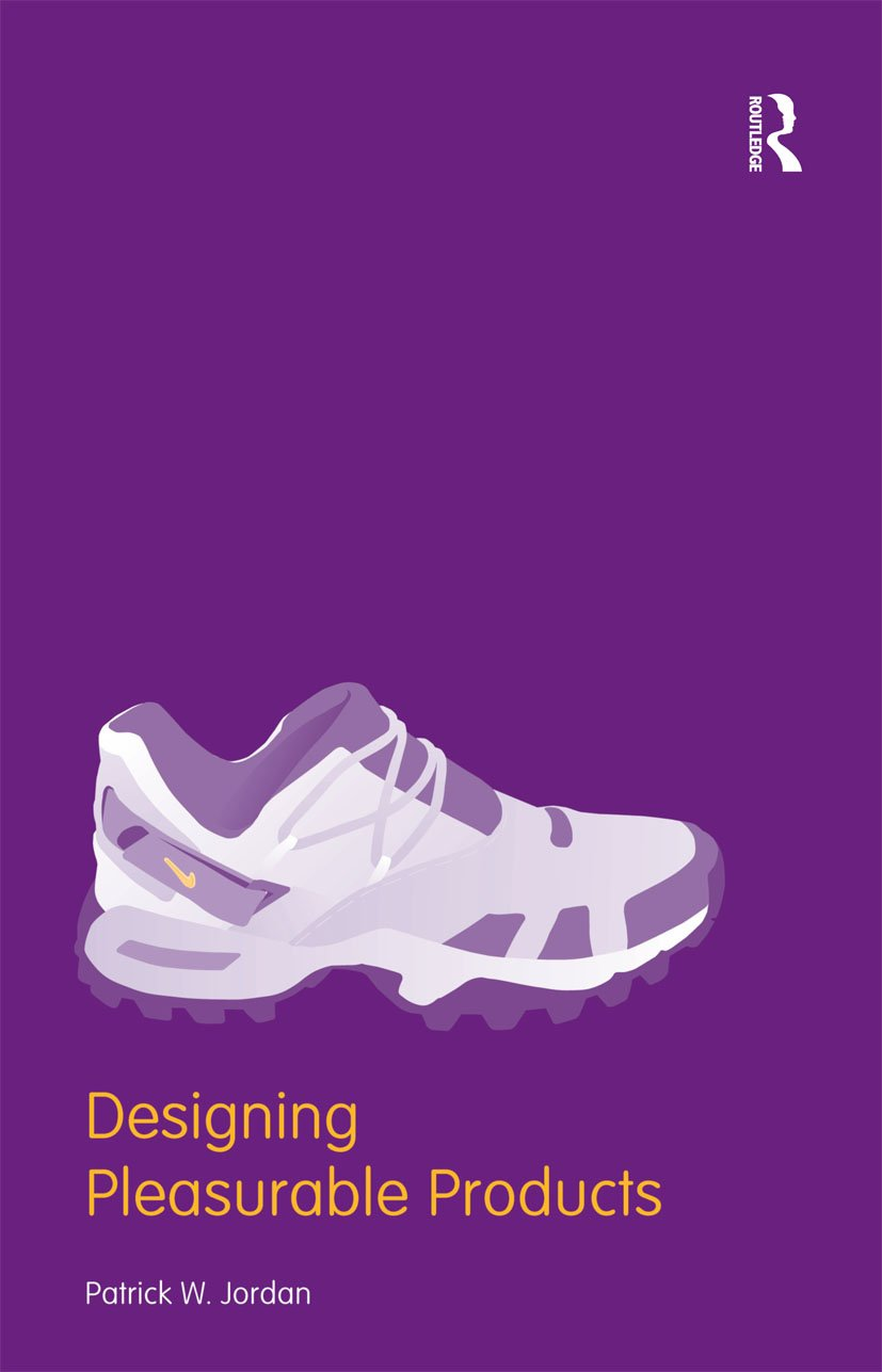 Designing Pleasurable Products: An Introduction to the New Human Factors, 1st Edition (Paperback) book cover