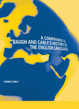 A Companion to Baugh and Cable's A History of the English Language: 1st Edition (Hardback) book cover