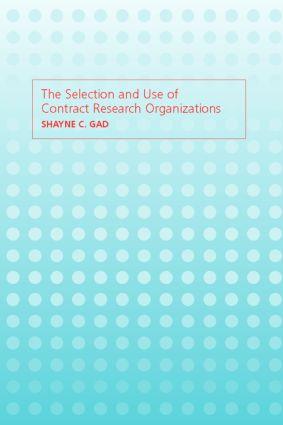 The Selection and Use of Contract Research Organizations: 1st Edition (Hardback) book cover