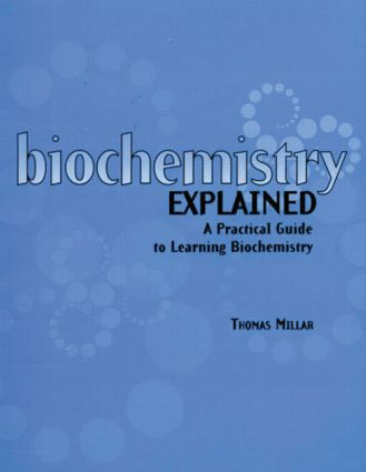 Biochemistry Explained: A Practical Guide to Learning Biochemistry, 1st Edition (Paperback) book cover