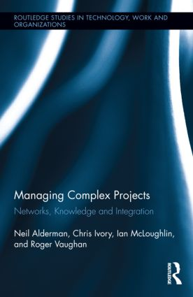 Managing Complex Projects: Networks, Knowledge and Integration book cover