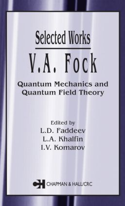 V.A. Fock - Selected Works: Quantum Mechanics and Quantum Field Theory, 1st Edition (Hardback) book cover