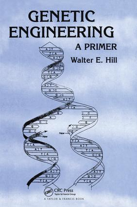 Genetic Engineering: A Primer, 1st Edition (Hardback) book cover