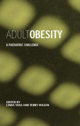 Adult Obesity: A Paediatric Challenge, 1st Edition (Hardback) book cover