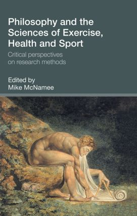 Philosophy and the Sciences of Exercise, Health and Sport: Critical Perspectives on Research Methods, 1st Edition (Hardback) book cover