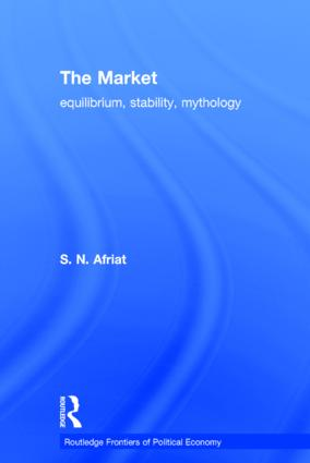 The Market: Equilibrium, Stability, Mythology (Hardback) book cover