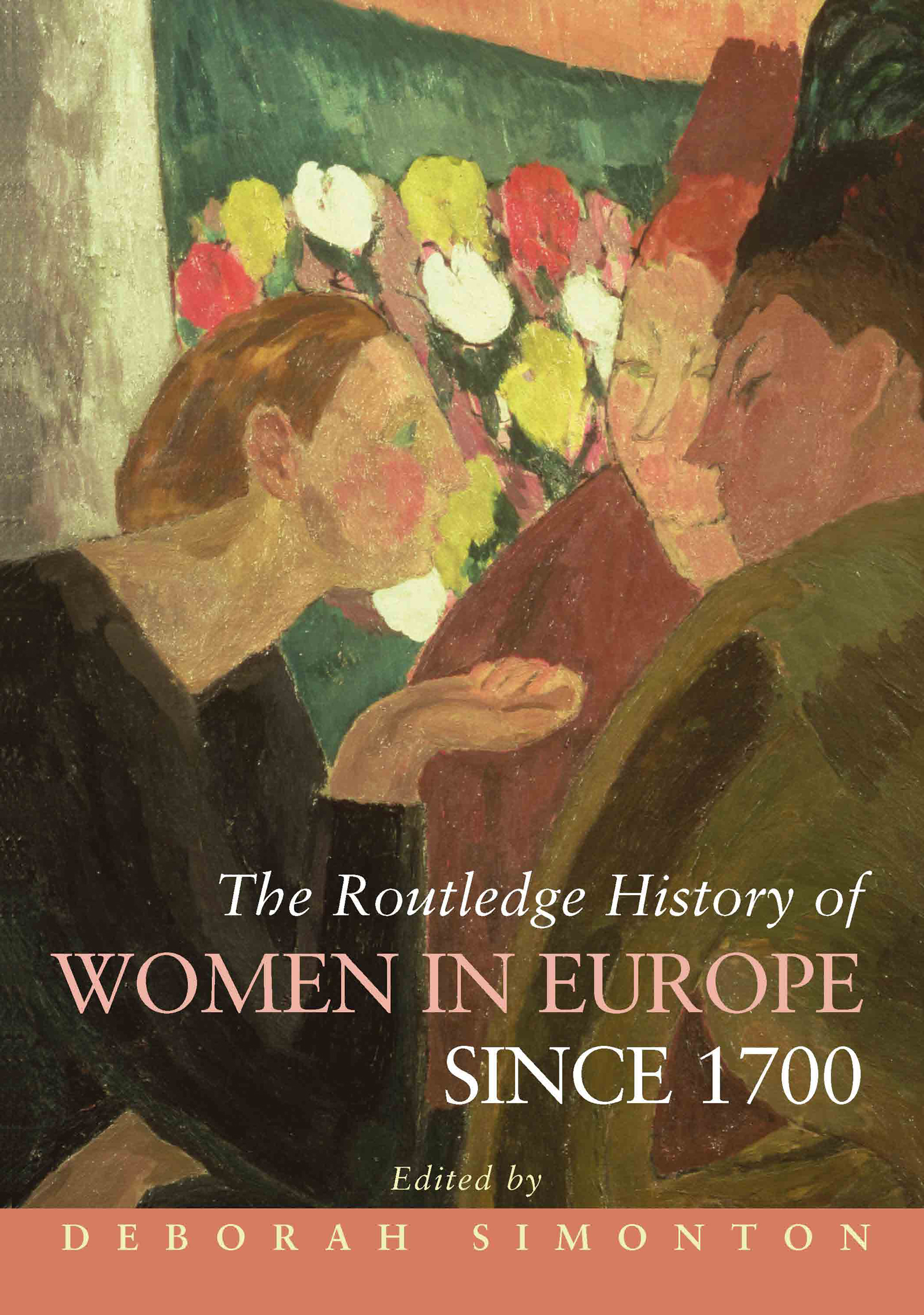The Routledge History of Women in Europe since 1700: 1st Edition (Hardback) book cover