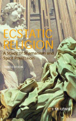 Ecstatic Religion: A Study of Shamanism and Spirit Possession, 3rd Edition (Paperback) book cover