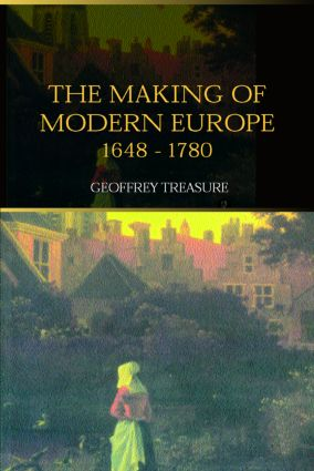 The Making of Modern Europe, 1648-1780: 3rd Edition (Paperback) book cover