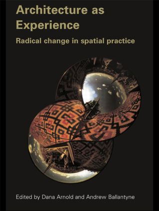 Architecture as Experience: Radical Change in Spatial Practice (Paperback) book cover