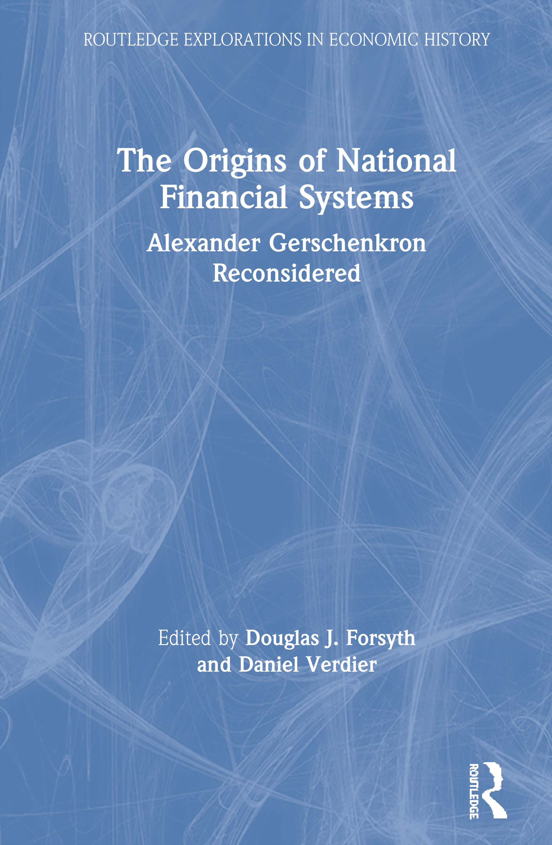 The Origins of National Financial Systems: Alexander Gerschenkron Reconsidered (Hardback) book cover