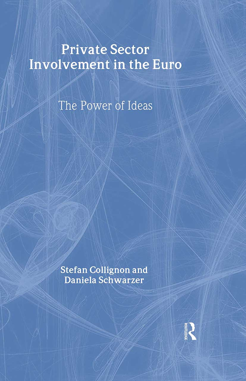Private Sector Involvement in the Euro: The Power of Ideas (Hardback) book cover