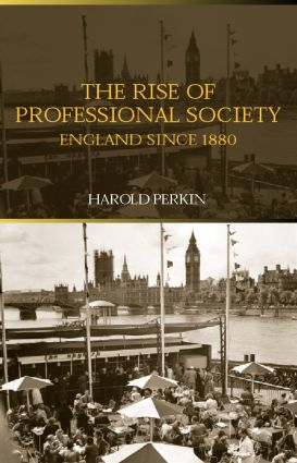 The Rise of Professional Society: England Since 1880, 2nd Edition (Paperback) book cover