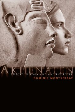 Akhenaten: History, Fantasy and Ancient Egypt, 1st Edition (Paperback) book cover