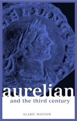 Aurelian and the Third Century (Paperback) book cover