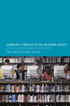 Community Practice in the Network Society: Local Action / Global Interaction, 1st Edition (Paperback) book cover