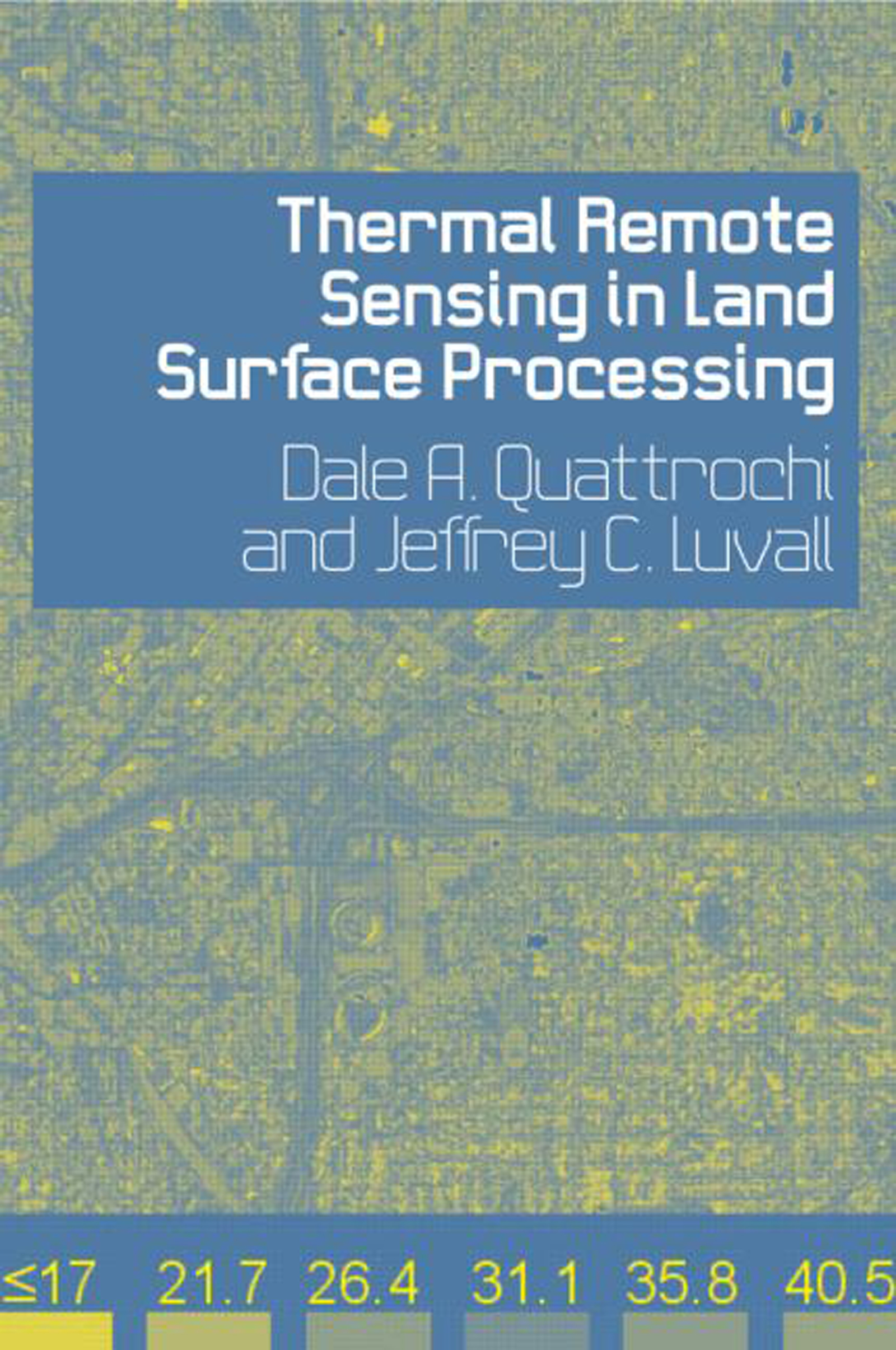 Thermal Remote Sensing in Land Surface Processing: 1st Edition (Hardback) book cover