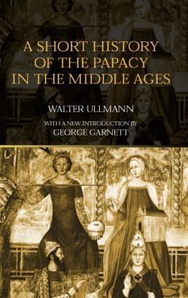 A Short History of the Papacy in the Middle Ages: 2nd Edition (Paperback) book cover