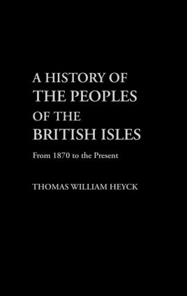 A History of the Peoples of the British Isles: From 1870 to the Present book cover