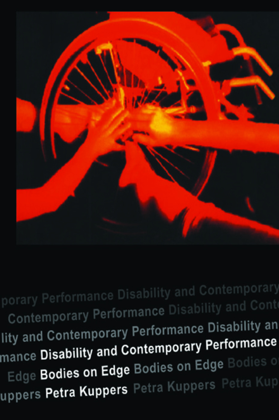 Disability and Contemporary Performance: Bodies on the Edge (Paperback) book cover