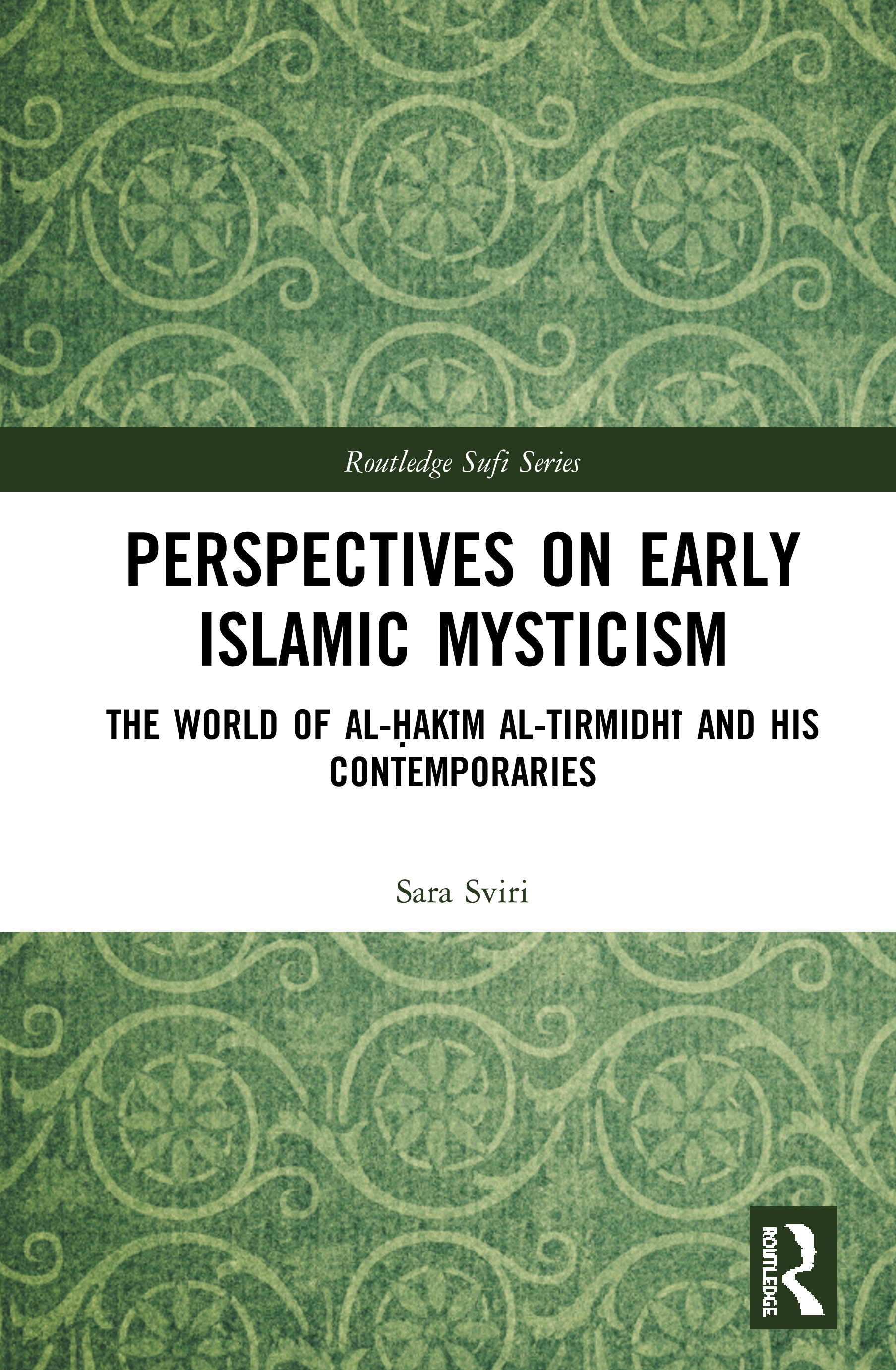 Perspectives on Early Islamic Mysticism: The World of al-Ḥakīm al-Tirmidhī and his Contemporaries book cover