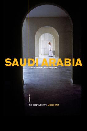 Saudi Arabia: Power, Legitimacy and Survival book cover
