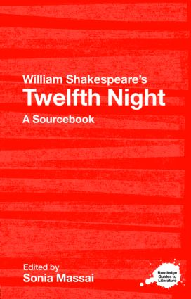 William Shakespeare's Twelfth Night: A Routledge Study Guide and Sourcebook (Paperback) book cover