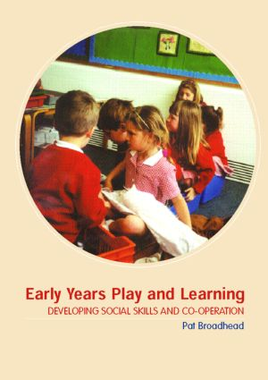Early Years Play and Learning: Developing Social Skills and Cooperation, 1st Edition (Paperback) book cover