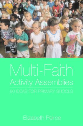Multi-Faith Activity Assemblies: 90+ Ideas for Primary Schools, 2nd Edition (Paperback) book cover
