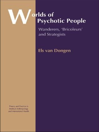 Worlds of Psychotic People: Wanderers, 'Bricoleurs' and Strategists book cover