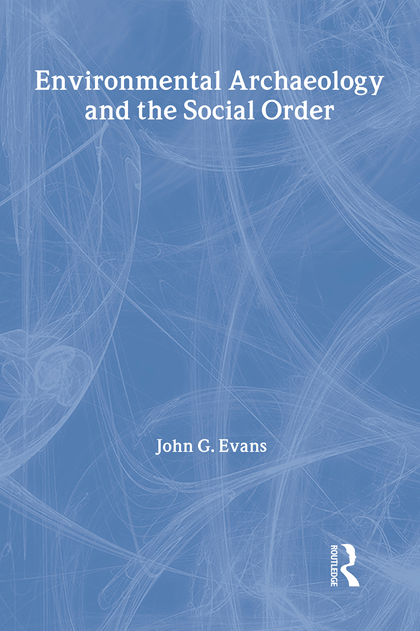 Environmental Archaeology and the Social Order: 1st Edition (Paperback) book cover