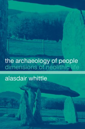 The Archaeology of People: Dimensions of Neolithic Life, 1st Edition (Paperback) book cover