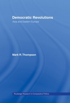 Democratic Revolutions: Asia and Eastern Europe, 1st Edition (Hardback) book cover