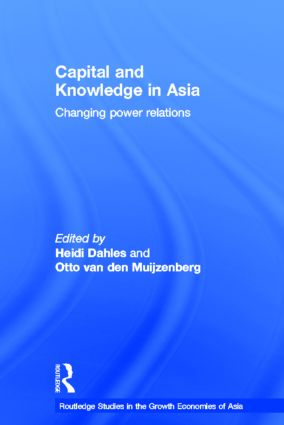 Capital and Knowledge in Asia: Changing Power Relations, 1st Edition (Hardback) book cover