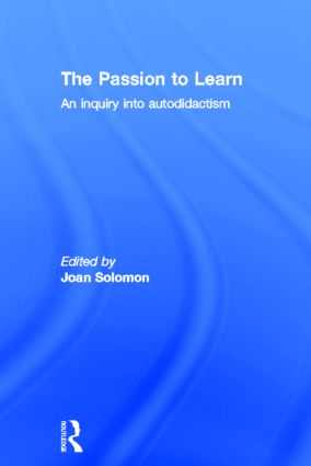The Passion to Learn: An Inquiry into Autodidactism (Hardback) book cover