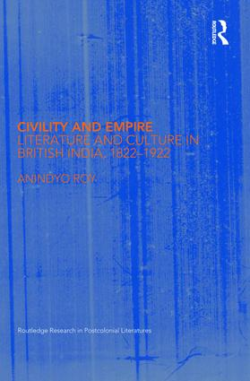 Civility and Empire: Literature and Culture in British India, 1821-1921 (Hardback) book cover