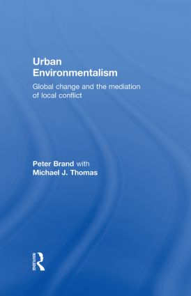Urban Environmentalism: Global Change and the Mediation of Local Conflict book cover