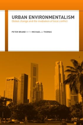 Urban Environmentalism: Global Change and the Mediation of Local Conflict, 1st Edition (Paperback) book cover