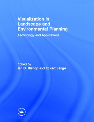 Visualization in Landscape and Environmental Planning: Technology and Applications (Hardback) book cover