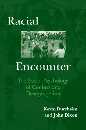 Racial Encounter: The Social Psychology of Contact and Desegregation (Hardback) book cover