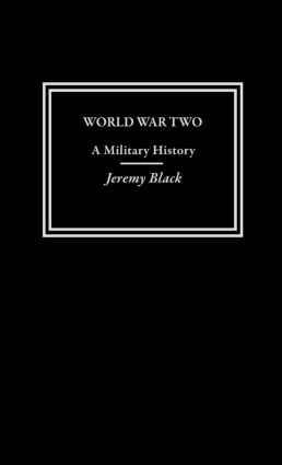 World War Two: A Military History, 1st Edition (Hardback) book cover