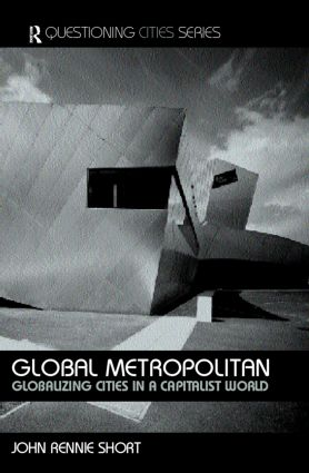 Global Metropolitan: Globalizing Cities in a Capitalist World (Paperback) book cover