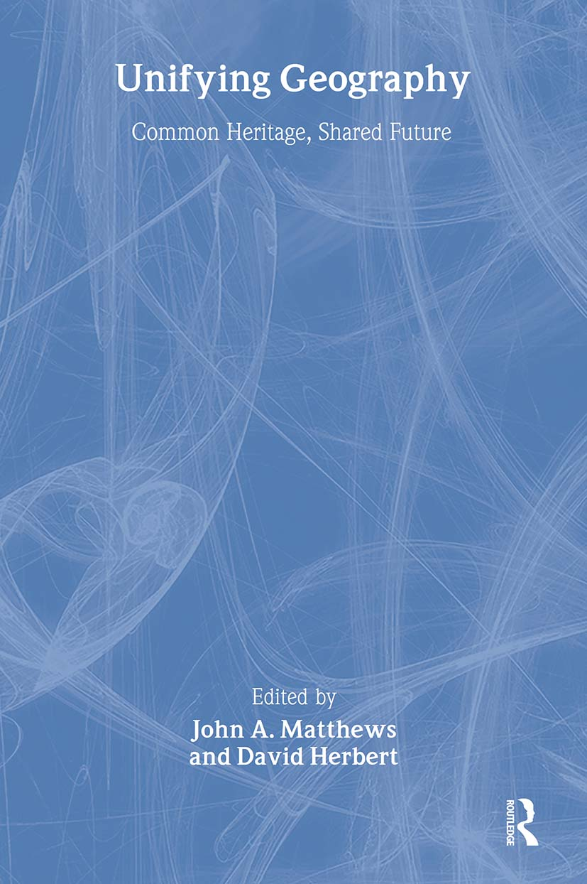 Unifying Geography: Common Heritage, Shared Future, 1st Edition (Paperback) book cover