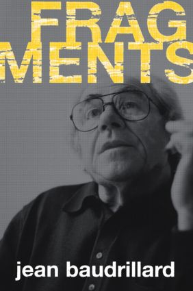 Fragments: Interviews with Jean Baudrillard, 1st Edition (Paperback) book cover