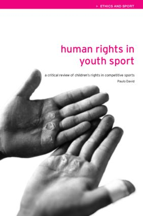 Human Rights in Youth Sport: A Critical Review of Children's Rights in Competitive Sport book cover