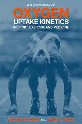 Oxygen Uptake Kinetics in Sport, Exercise and Medicine (Paperback) book cover