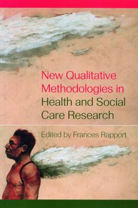 New Qualitative Methodologies in Health and Social Care Research: 1st Edition (Paperback) book cover