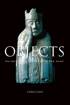 Objects: Reluctant Witnesses to the Past (Paperback) book cover