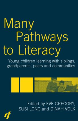 Many Pathways to Literacy: Young Children Learning with Siblings, Grandparents, Peers and Communities, 1st Edition (Paperback) book cover
