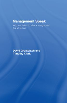 Management Speak: Why We Listen to What Management Gurus Tell Us, 1st Edition (Hardback) book cover